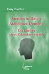 Sterben in Raten Alzheimer-Demenz